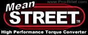 Mean Street™ High Performance Torque Converter