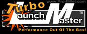Turbo Launch Master™ Designed For Turbocharged Applications